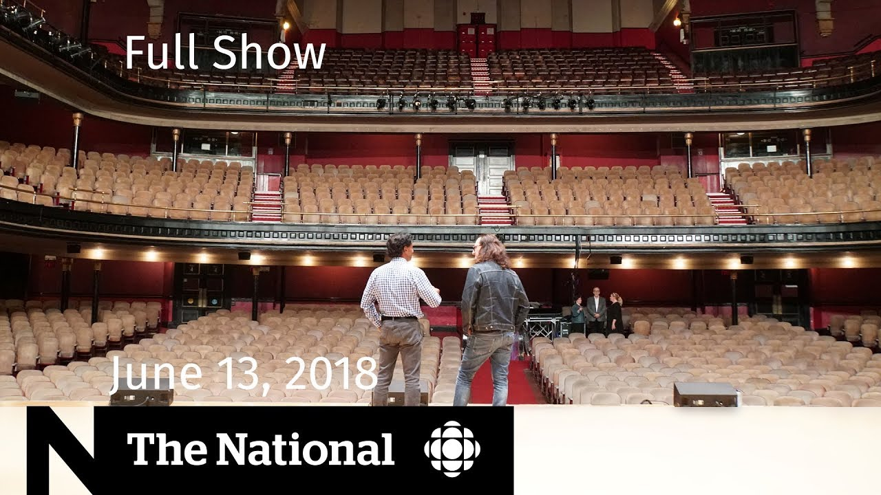 The National for June 13, 2018 — World Cup 2026, NAFTA, Massey Hall