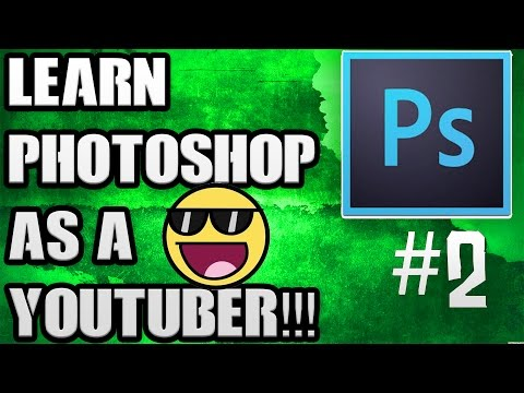 Learning Photoshop as a Youtuber - Part 2
