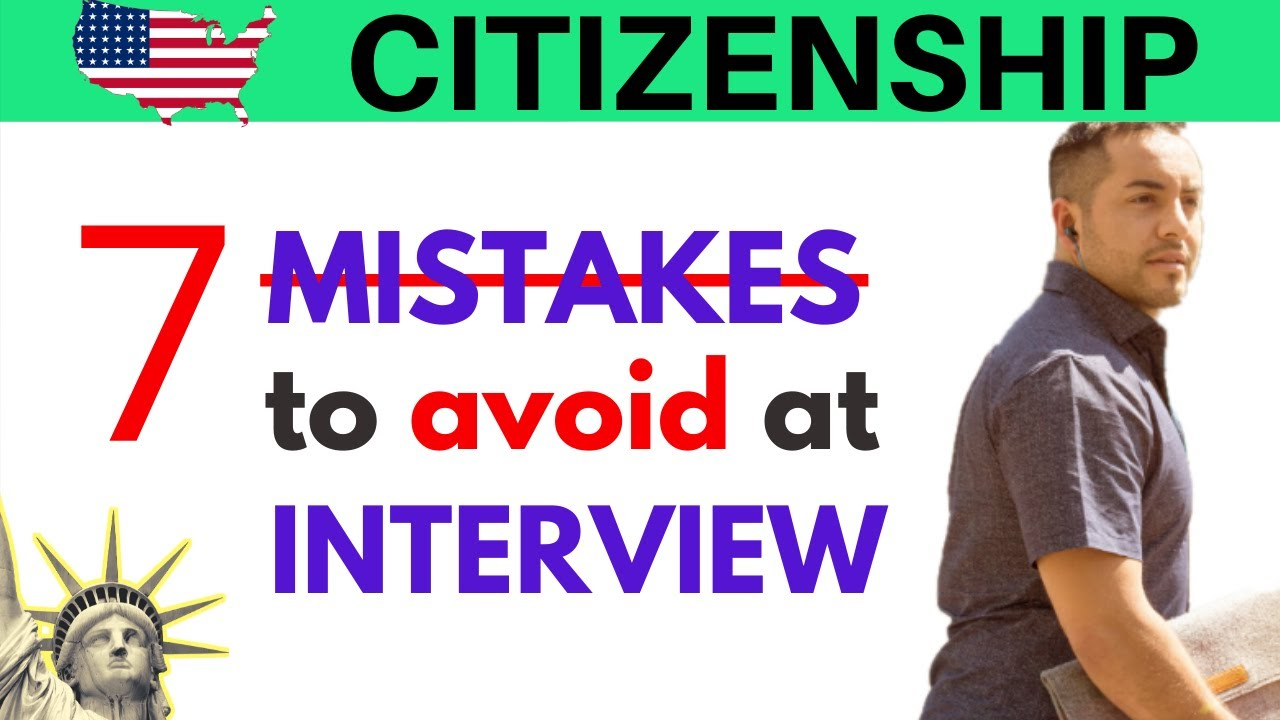 7 MISTAKES TO AVOID AT YOUR U.S. CITIZENSHIP INTERVIEW | U.S. CITIZENSHIP TEST