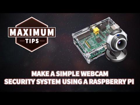 Make a simple webcam security system using a raspberry pi / Maximum Tips