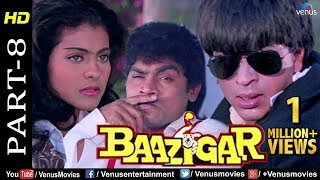 Baazigar - Part 8 | HD Movie | Shahrukh Khan, Kajol, Shilpa Shetty | Evergreen Blockbuster Movie