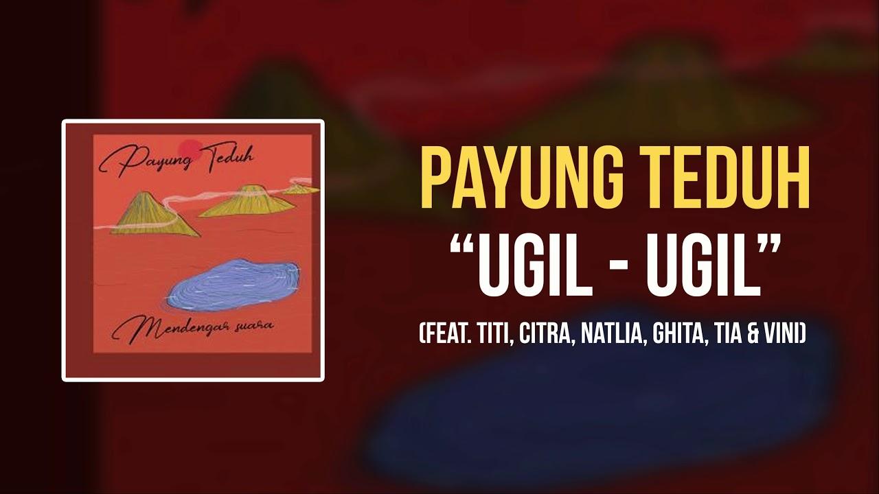 Payung Teduh - Ugil-Ugil (feat. Titi, Citra, Natlia, Ghita, Tia & Vini)