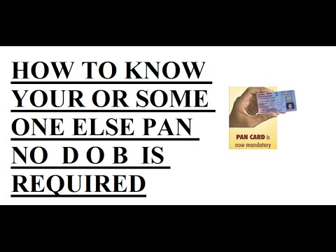 HOW TO KNOW YOUR OR SOME ONE ELSE PAN NO  D O B  IS REQUIRED