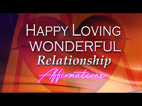 Happy Loving Relationship Affirmations :) ♡ Forever! ♡♡♡