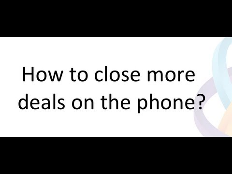 How to close more deals on the phone - Webinar