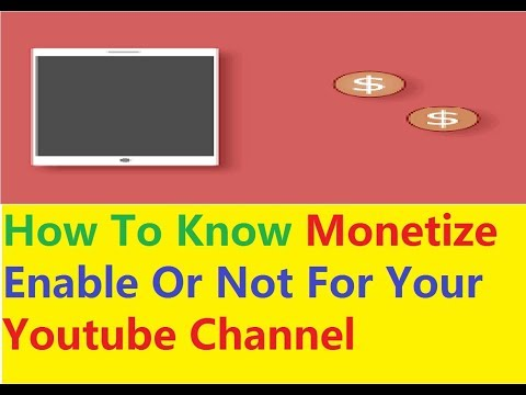 Monetize You tube Channel - How To Know Monetize Enable Or Not For Your Channel