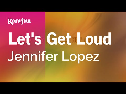 Karaoke Let's Get Loud - Jennifer Lopez *