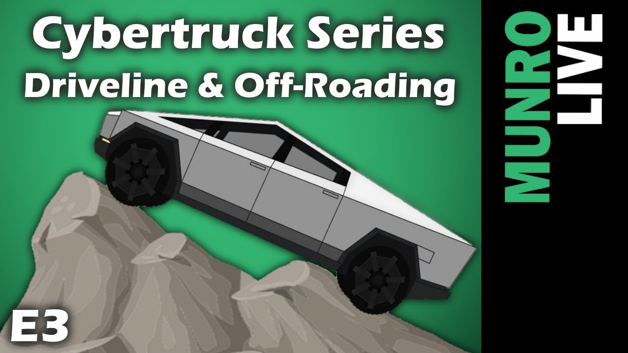 Cybertruck E3 -  Driveline & Off-Roading