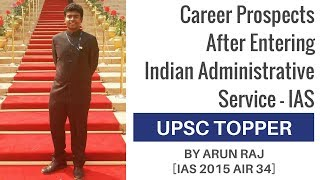 [IAS 2015 AIR 34] Career Prospects After Entering IAS By Arun Raj