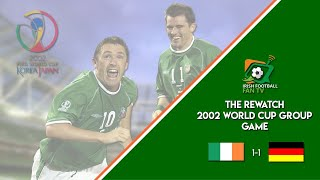 The Rewatch | World Cup 2002 Group Stages | Republic of Ireland vs Germany