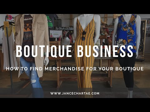 How to Find Merchandise for Your Boutique