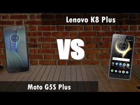 Moto G5S Plus VS  Lenovo K8 plus