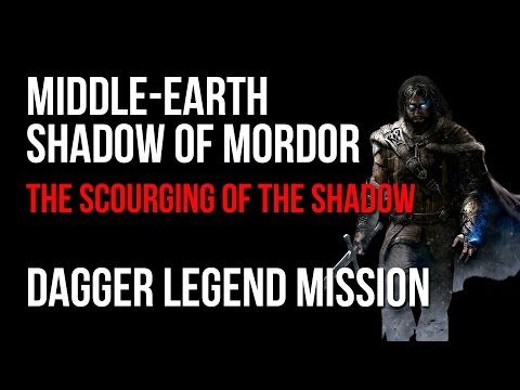 Middle Earth Shadow of Mordor The Scourging of the Shadow Dagger Legend Mission Walkthrough