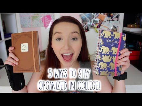 5 Ways to Stay Organized in College!