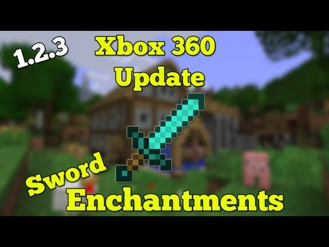 MINECRAFT (XBOX 360) 1.2.3 UPDATE SWORD ENCHANTMENTS *NEW*