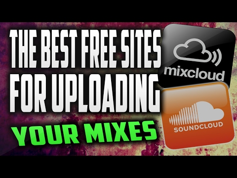 The best FREE sites to upload your mix | How to Make a DJ Mixtape with Ableton