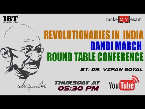 Revolutionaries in  india | Dandi March | Round Table Conference | History |  By: Dr. Vipan Goyal