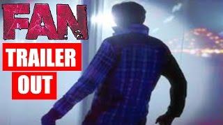Fan Trailer Out | 2016 | Shahrukh Khan | Waluscha D'Souza | Shriya Pilgaonkar | 2016