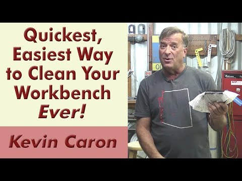 The Quickest, Easiest Way to Clean Your Workbench EVER! - Kevin Caron