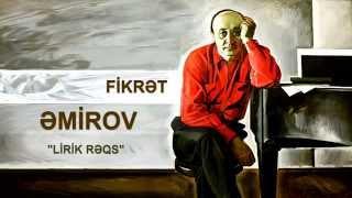FİKRƏT ƏMİROV - Lirik rəqs