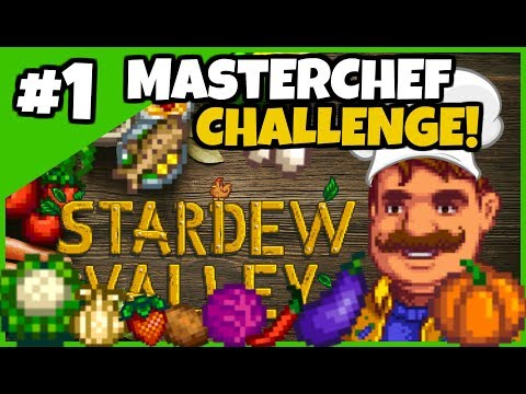 The MasterChef Challenge Ep. 1  A NEW START and CHALLENGE! - Stardew Valley