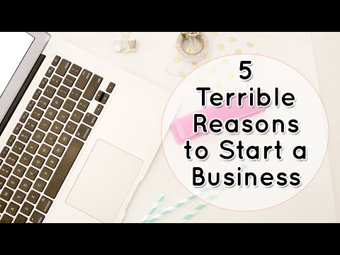 5 Terrible Reasons to Start a Business