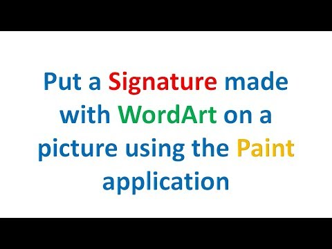 Put a Signature made with WordArt on a picture using the Paint application