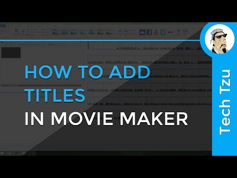 How to add Titles in Movie Maker