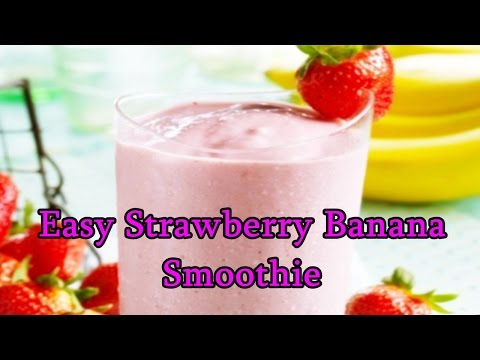 Easy Strawberry Banana Smoothie