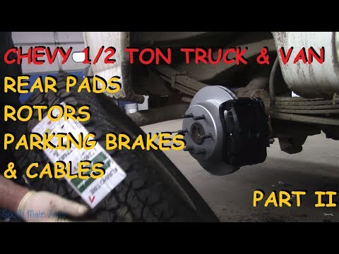 Chevy Truck & Van: Rear Pads, Rotors, Backing Plates, Axle Seals & Parking Brake Cables : Part II