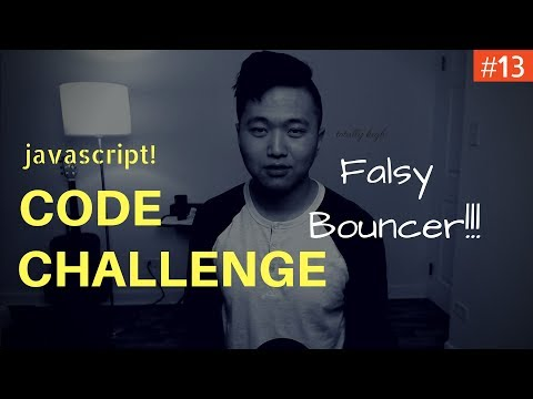 Javascript Coding Challenge #13: Falsy Bouncer (Freecodecamp)