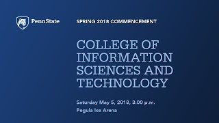 Spring 2018 Commencement: College of Information Sciences and Technology