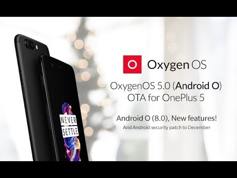 OxygenOS 5.0 Oreo for OnePlus 5 [Official OTA] | What's New, How to Install, Benchmark, Battery Info