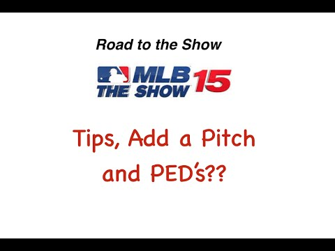 MLB 15 The Show Road to the Show-PS4-Tips, Add a Pitch and PEDs???