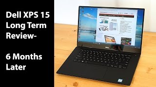 Dell XPS 15 (9550) Long Term Review - 6 Months Later