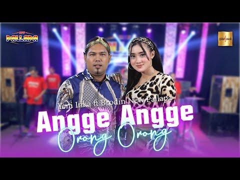 Download Lagu Yeni Inka Angge Angge Orong Orong ft. Brodin Mp3