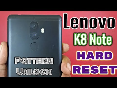 hard reset lenovo k8 note plus review with pattern unlock