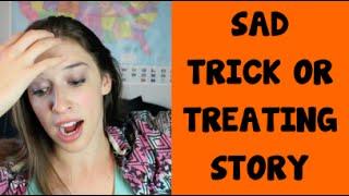 Sad Trick Or Treating Story