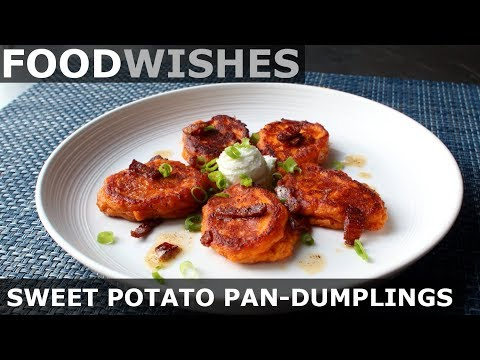 Sweet Potato Pan-Dumplings with Bacon Butter - Food Wishes