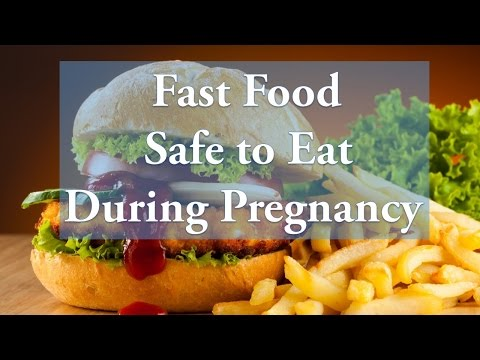 Fast Food Safe to Eat During Pregnancy