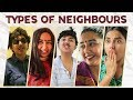 Types Of Neighbours MostlySane