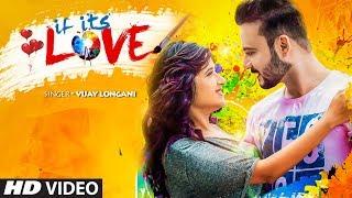 If Its Love: Vijay Longani Ft.Neha Narang | Sumit Grover | Rhea Chopra | Video Song 2018