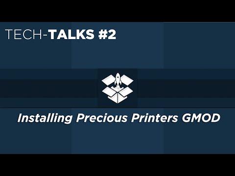 TechTalks - How to install & configure Precious Printers Gmod