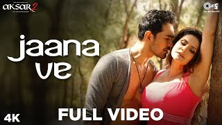 Jaana Ve Full Song Video Aksar 2 , Arijit Singh, Mithoon , Zareen Khan, Abhinav , Bollywood Song