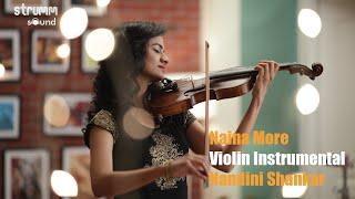 Naina More | Nandini Shankar | Romantic Violin Instrumental