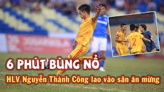 """6 phút bùng nổ của Thanh Hóa - HLV Nguyễn Thành Công lao vào sân ăn mừng """"như trẻ con"""""""