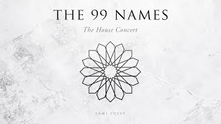 Sami Yusuf - The 99 Names (The House Concert)