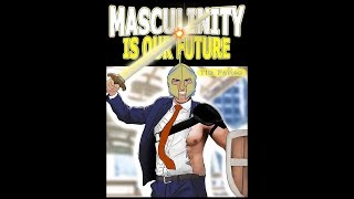 Masculinity Is Our Future - Tim Patten