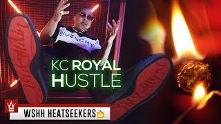 "Kc Royal ""Hustle"" (WSHH Heatseekers - Official Music Video)"