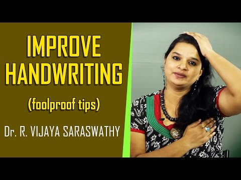 Improve your handwriting easily. Find out how - Dr. R. Vijaya Saraswathy